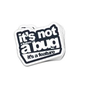 it's not a bug!