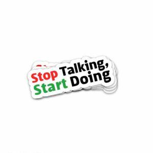 Stop Talking Start Doing